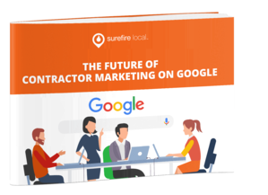 Surefire Local - The Future of Contractor Marketing on Google
