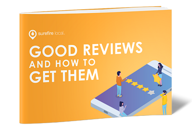 Surefire Local - Good Reviews and How to Get Them