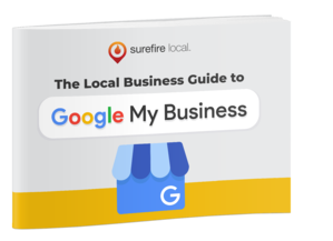 Local Business Guide to Google My Business_2021 edition by Surefire Local e-book cover