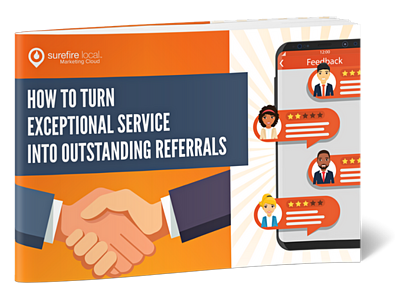 Surefire Local - How to Turn Exceptional Service Into Outstanding Referrals