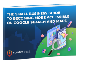 Small Business Guide to Becoming More Accessible on Google Search and Maps